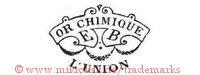 Or Chimique / E B / L'Union (in Krone? Banner?)
