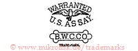 Warranted / U.S. Assay / B.W.C.Co. / Trade-Mark (mit Adler und Form mit runden Kreuzen)